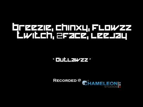 Breezie, Chinxy, Flowzz, Twitch, 2face & Leejay - Outlawzz (Audio - 2013)