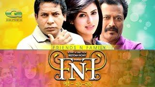 Drama Serial | FnF | Friends n Family | Epi 21- 25 | Mosharraf Karim | Aupee Karim | Sokh