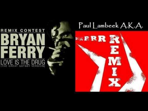 Bryan Ferry - Love Is The Drug (Dutch Attic Remix)