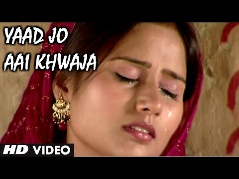 Yaad Jo Aai Khwaja Video Song | Ajmeri Musafir | Radha Pandey video