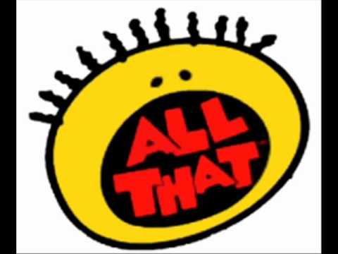 All That theme song with beginning lyrics