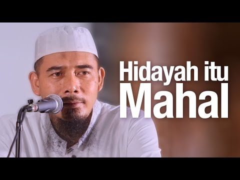 Ceramah Agama Islam: Hidayah Itu Mahal Kawan - Ustadz Muhammad Elvi Syam, Lc.