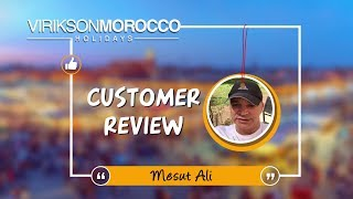 Words of Joy for Morocco Holidays - Mesut Ali is having a good time in Morocco