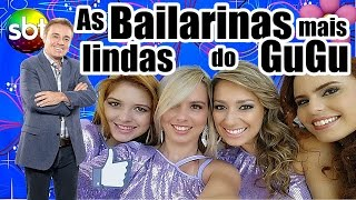 AS BAILARINAS MAIS LINDAS DO GUGU