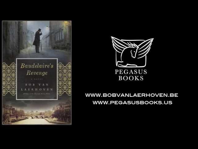 Pegasus Books: 'Baudelaire's Revenge' by Bob Van Laerhoven