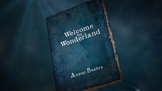 Anson Seabra - Welcome to Wonderland (Official Lyric Video)