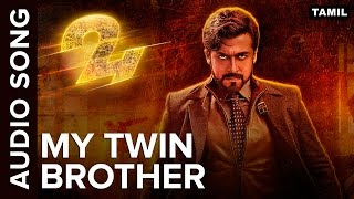 My Twin Brother Full Audio Song 24 Tamil Movie VideoMp4Mp3.Com