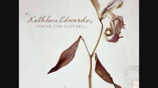 Watch Kathleen Edwards Asking For Flowers video