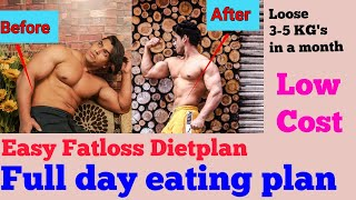 Full day meal plan for Fatloss  Loose 3-5 KG's in one month  Very easy & cost friendly