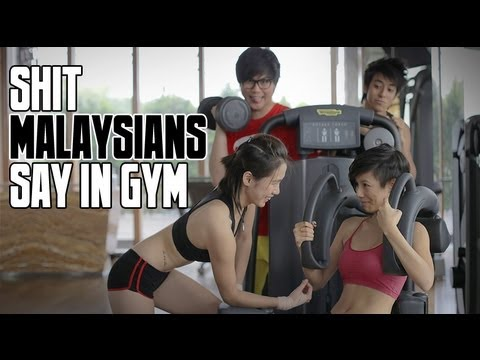 Shit Malaysians Say in Gym