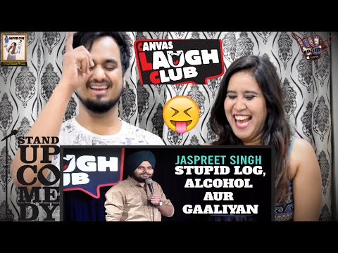 Stupid Log, Alcohol aur Gaaliyan || Jaspreet Singh Stand Up Comedy In Canvas Laugh Club || India