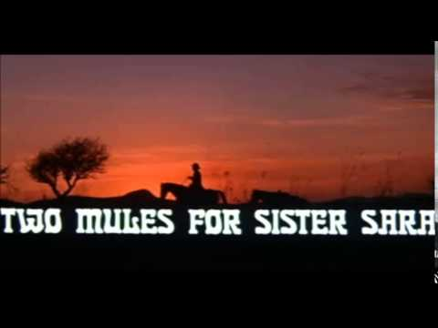 Ennio Morricone - Two Mules For Sister Sarah Theme