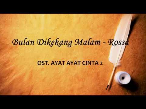 Bulan Dikekang Malam   Rossa   OST Ayat Ayat Cinta 2  Unofficial Lyric Video