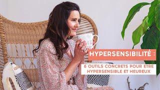 Hypersensibilité mode d'emploi : 6 exercices pour avancer!