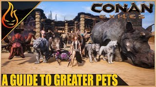 A Guide To Greater Pets Conan Exiles 2018 | Pet Taming Tips