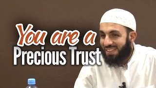 You are a Precious Trust – Bilal Assad