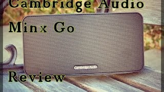 Cambridge Audio Minx Go Review