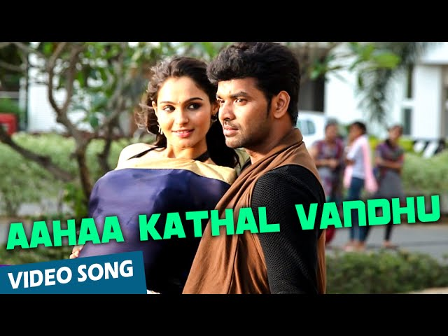 Official: Aahaa Kathal Vandhu Video Song | Valiyavan | Jai | Andrea Jeremiah | D.Imman