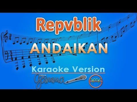Download Repvblik - Andaikan Karaoke | G Mp4 baru