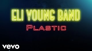 Eli Young Band Plastic