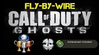 "CoD Ghosts ""Fly by Wire"" Achievement / Trophy Guide 
