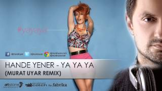 Hande Yener - Ya ya ya (Murat Uyar Club Remix) Yeni single !!