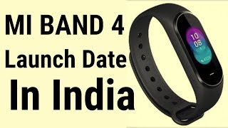 Mi Band 4 Launch Date in India - Top New Features - 7startech