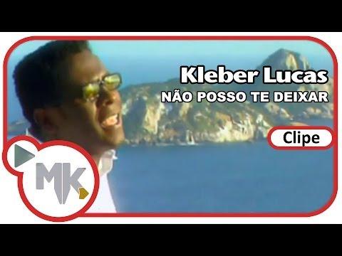 Kleber Lucas - Não Posso Te Deixar (Clipe Oficial MK Music)