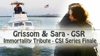 CSI/GSR: Grissom & Sara - Immortality Tribute (CSI Series Finale)