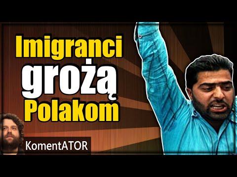 Imigranci Grożą Polakom. Media Podjudzają Do Nienawiści Wobec Polaków - KomentATOR #251