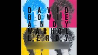 David Bowie / Andy Warhol / LeRoy Edit