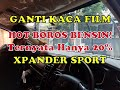 2018 Xpander Info #20: Ganti Kaca Film Xpander Sport Ternyata Hanya 20%