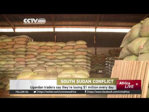 South Sudan Conflict: Ugandan traders say they're losing $1 million every day