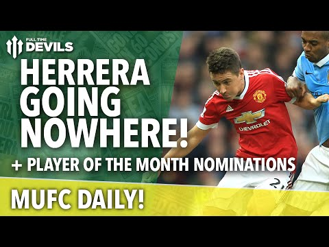 Ander Herrera says he's going nowhere! The clubs Player of the Month nominations are out! Who gets you vote? Comment below... Subscribe, FREE, for more MUFC: http://bit.ly/DEVILSsub Subscribe...