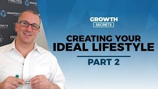 Creating your IDEAL lifestyle - Part 2