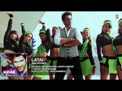 Bachchan : Latai Full Song (Audio) - Vinod Rathod, Akriti Kakkar - Jeet, Aindrita Ray, Payal Sarkar