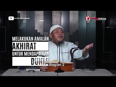 Bab Melakukan Amalan Akhirat Untuk Dunia Dalil Hadits - Ust Abu Haidar Assundawy