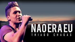 Thiago Chagas - Não era eu