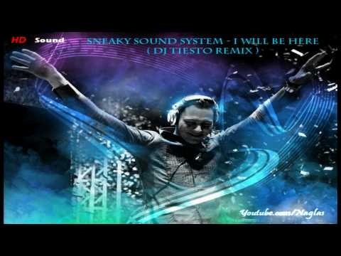 Sneaky Sound System - I Will Be Here (dj Tiesto Remix) [hd] video