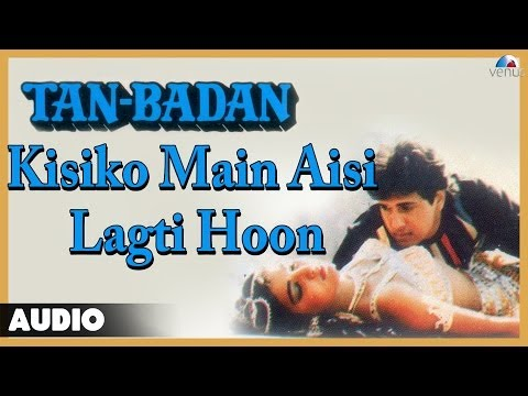 Tan Badan : Kisiko Main Aisi Lagti Hoon Full Audio Song | Govinda...