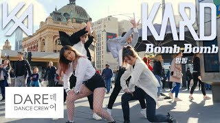 [KPOP IN PUBLIC] KARD - Bomb Bomb (밤밤) Dance Cover by DARE 데어 from Australia (Collaboration)