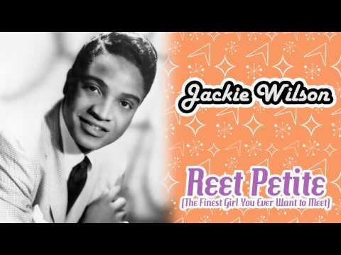 Jackie Wilson - Reet Petite (the Finest Girl You Ever Wanna Meet)