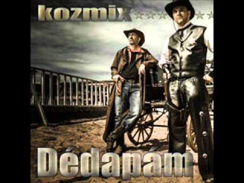 Kozmix - Dédapám Lyrics