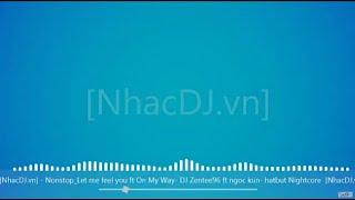 (NhacDJ.vn) Nonstop 2019 Vũ trường Huyền Ảo DJ Zentee Ft Ngốc Kun Mix  (hatbut Nightcore)