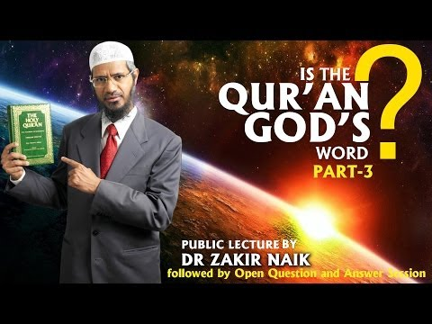 Is The Qur'an God's Word? By Dr Zakir Naik | Part-3 | Question And Answer Session video