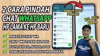 2 Cara Memindah Semua Chat WhatsApp HP Lama Ke HP Baru- Dengan Email dan Tanpa Email