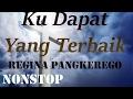 Regina Pangkerego Kudapatkan Yang Terbaik NONSTOP Lagu Rohani Kristen Terbaru 2016 mp3