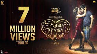 Pyaar Prema Kaadhal - Trailer