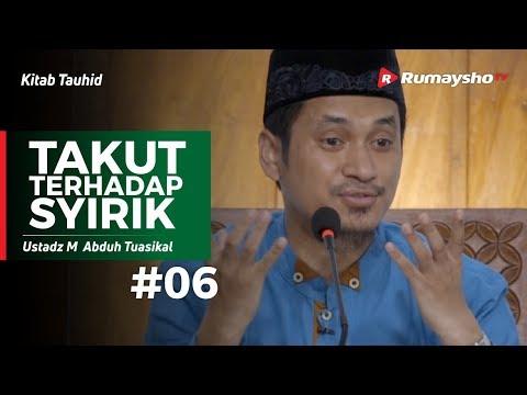 Kitab Tauhid (06) : Takut Terhadap Syirik - Ustadz M Abduh Tuasikal
