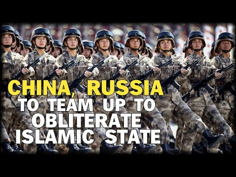 CHINA SET TO TEAM WITH RUSSIA TO OBLITERATE lSlS ONCE AND FOR ALL